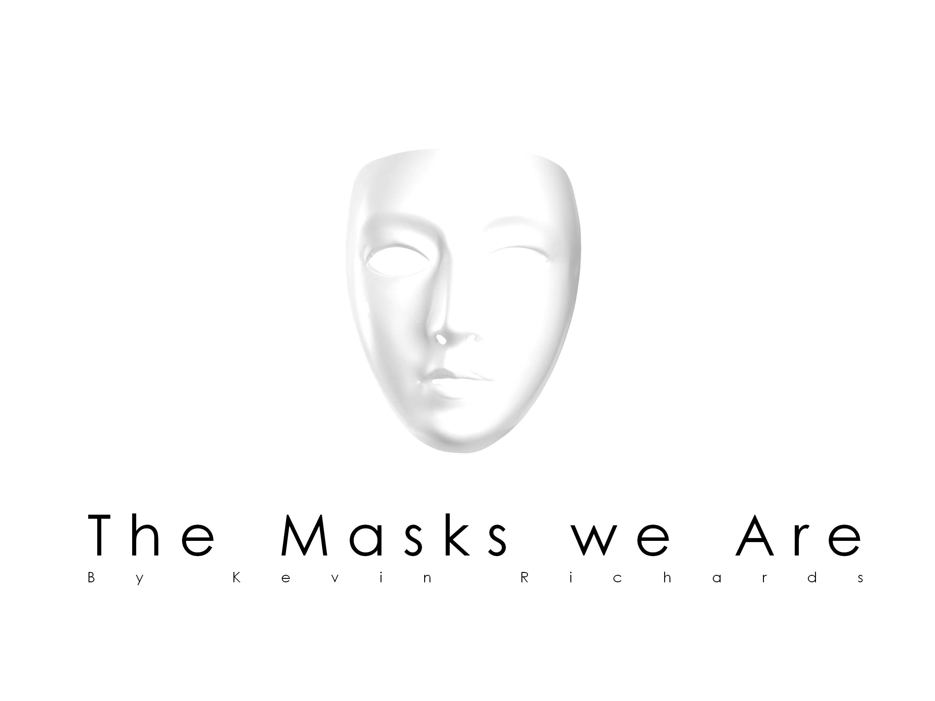 The Masks We Are by Kevin Richards
